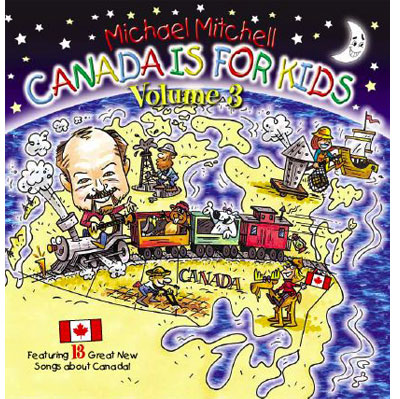 Canada is for Kids: Volume 3