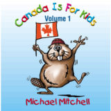 Canada is for Kids Volume 1