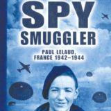 My Story: Spy Smuggler: Paul Lelaud, France 1942-1944
