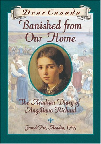 Dear Canada: Banished from Our Home