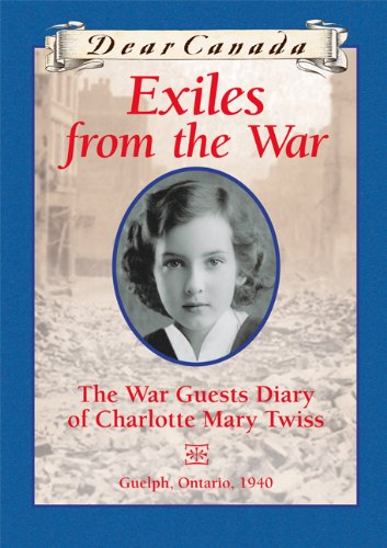 Dear Canada: Exiles From the War