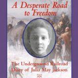 Dear Canada: Desperate Road to Freedom
