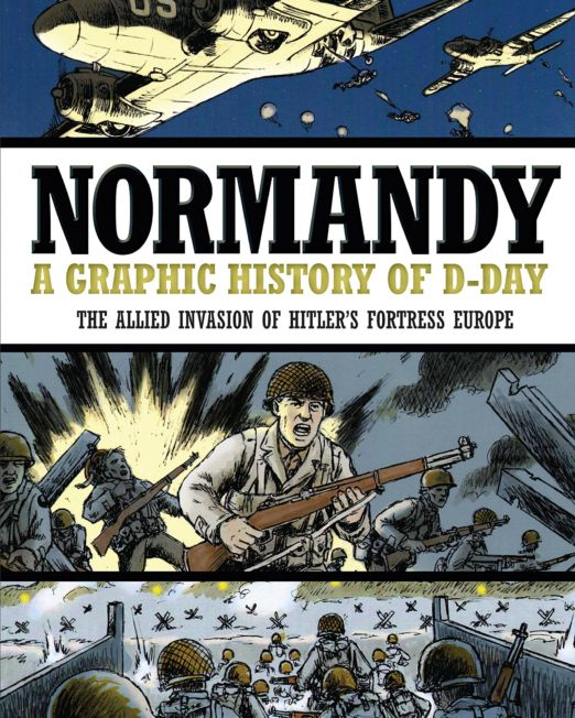 Normandy: A Graphic History of D-Day