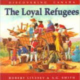 Discovering Canada: The Loyal Refugees