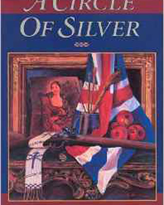 Circle of Silver Chronicles: Book I~A Circle of Silver