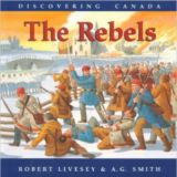 Discovering Canada: The Rebels