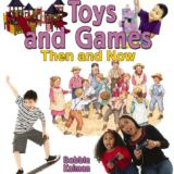 Toys and Games Now and Then