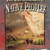 Displacement of Native Peoples, Uncovering the Past