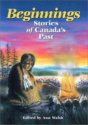 Beginnings: Stories of Canada's Past