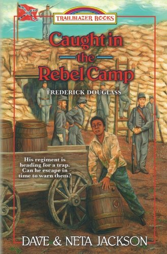 Caught in the Rebel Camp: Frederick Douglass