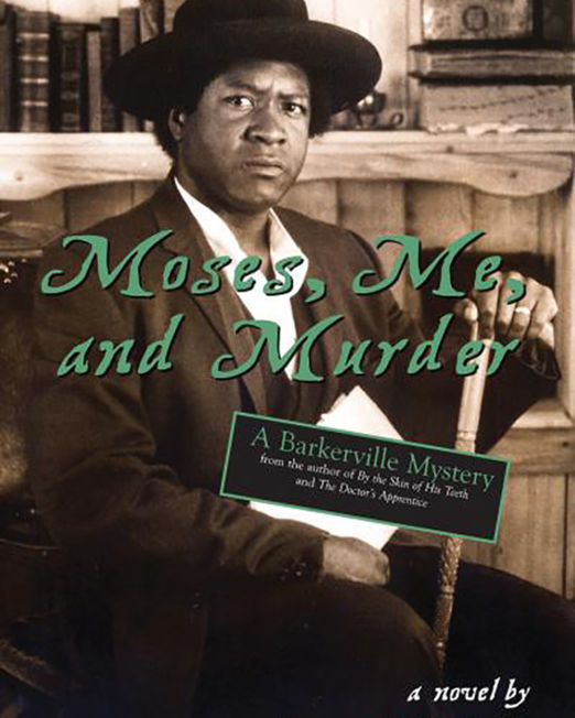Moses, Me and Murder: A Barkerville Mystery
