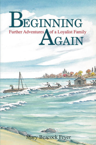 Beginning Again: Further Adventures of a Loyalist Family