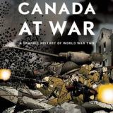 Canada At War Graphic History