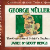 George Muller: The Guardian of Bristol's Orphans Audio CD