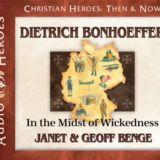 Dietrich Bonhoeffer: In the Midst of Wickedness Audio CD