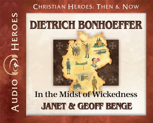 Dietrich Bonhoeffer: In the Midst of Wickedness Audio CD