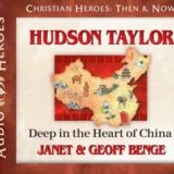 Hudson Taylor: Deep in the Heart of China Audio CD