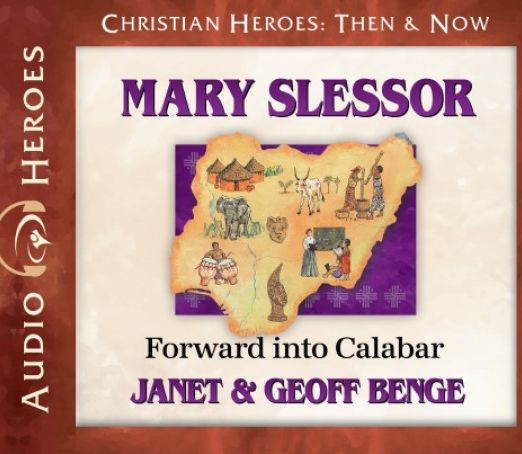 Mary Slessor: Forward into Calabar Audio CD