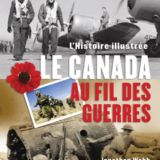 Le Canada au fil des guerres: L'Histoire illustrée