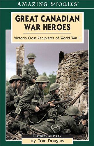 Amazing Stories: Great Canadian War Heroes