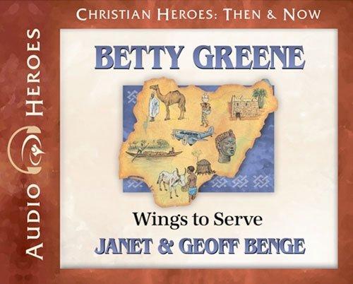 Betty Greene: Wings to Serve Audio CD