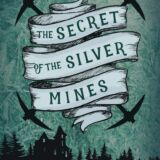 Secret of the Silver Mines: A Dylan Maples Adventure