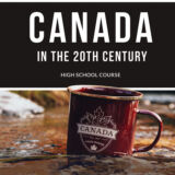 CANADA IN THE 20TH CENTURY HIGH SCHOOL COURSE with Student Workbook in PDF