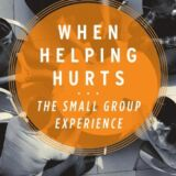 When Helping Hurts: Small Group Experience