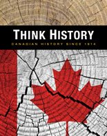 Think History: A Canadian History Since 1914