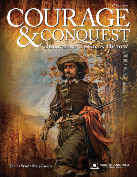 Courage and Conquest: Discovering Canadian History 7th Edition